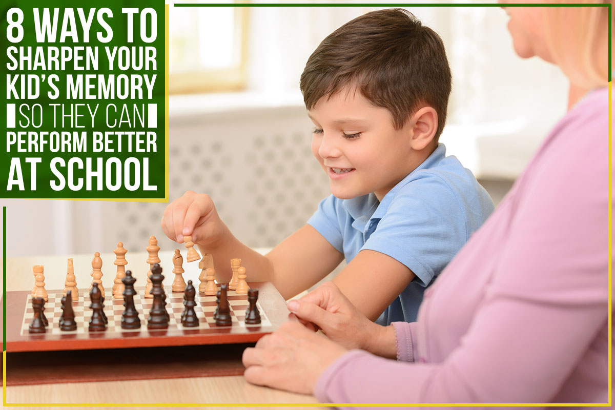 8 Ways To Sharpen Your Kid's Memory So They Can Perform Better At School