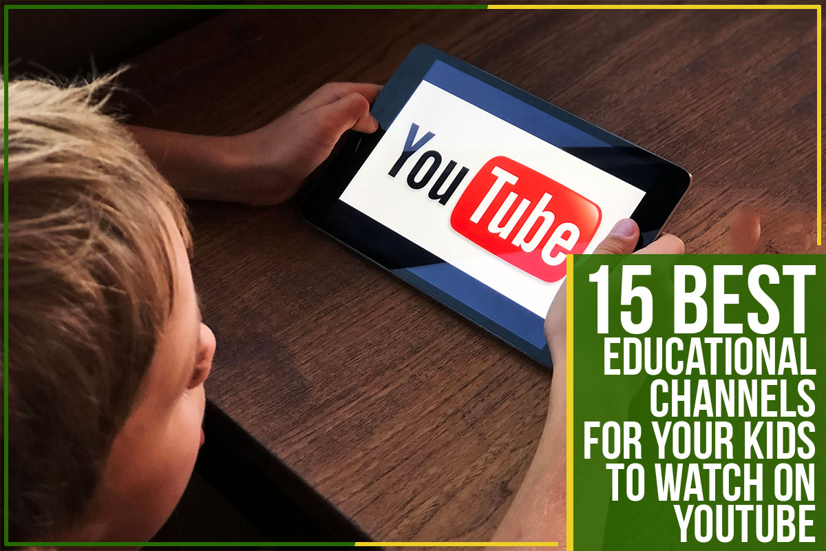 15 Best Educational Channels For Your Kids To Watch On YouTube