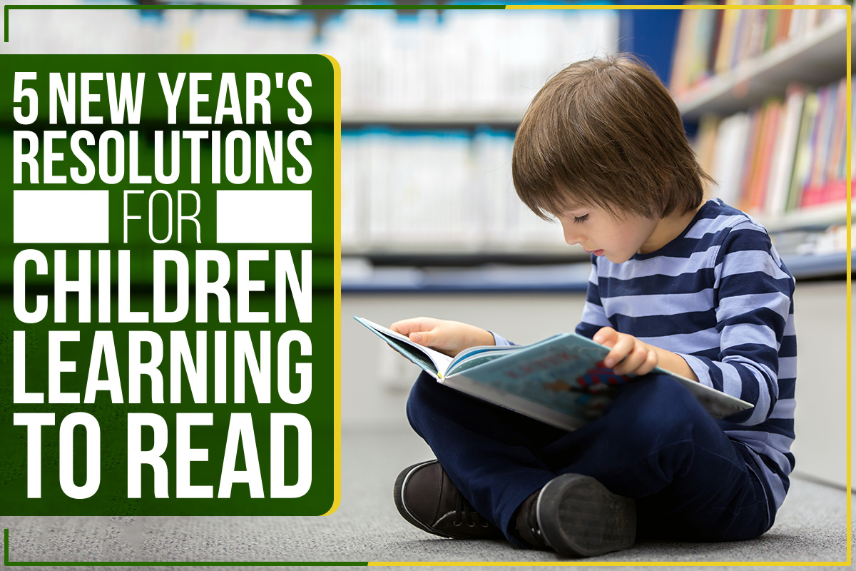 5 New Year's Resolutions For Children Learning To Read