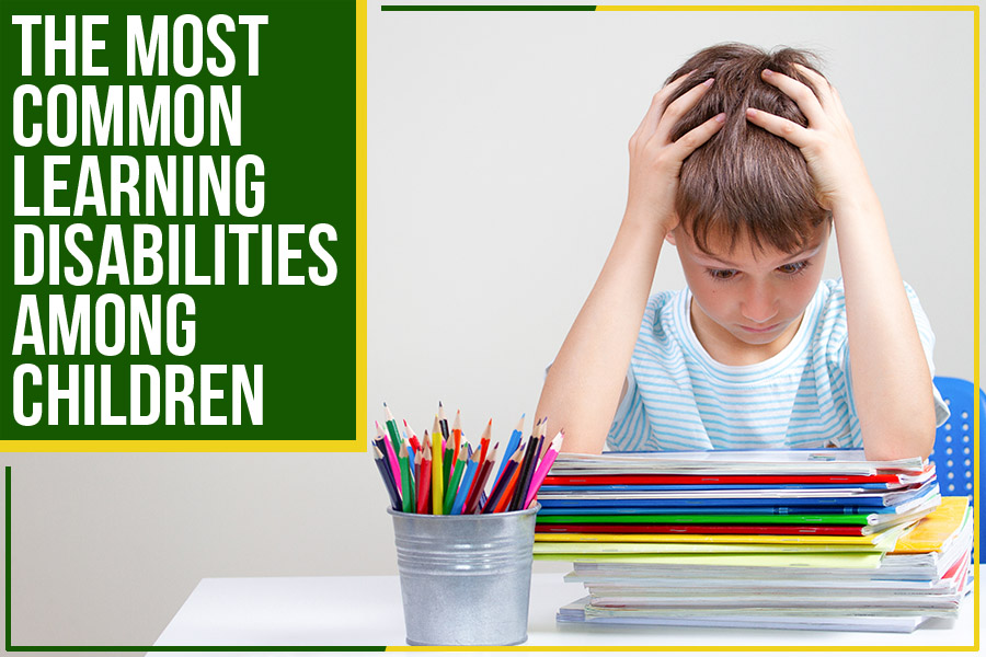 The Most Common Learning Disabilities Among Children