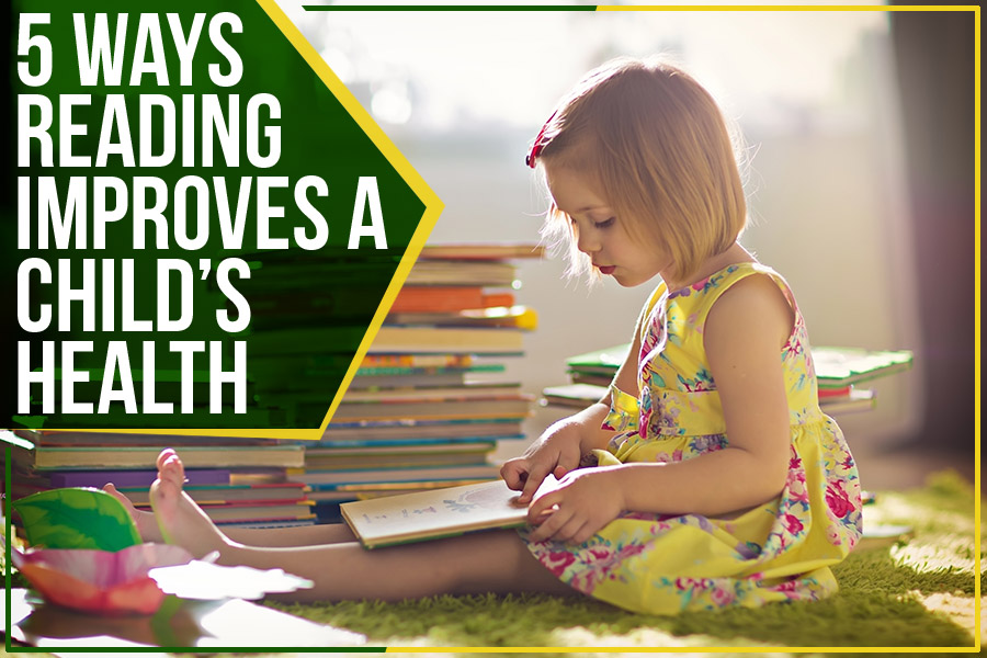 5 Ways Reading Improves A Child's Health